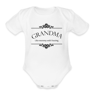 Grandma, Like Mommy With Frosting - Short Sleeve Baby Bodysuit