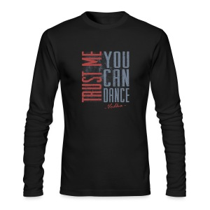 Trust Me You Can Dance - Men's Long Sleeve T-Shirt by Next Level