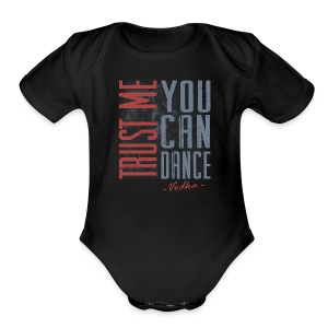 Trust Me You Can Dance - Short Sleeve Baby Bodysuit