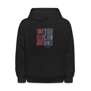 Trust Me You Can Dance - Kids' Hoodie
