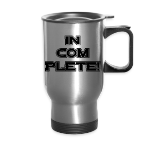 IN-COM-PLETE - Mens - Travel Mug