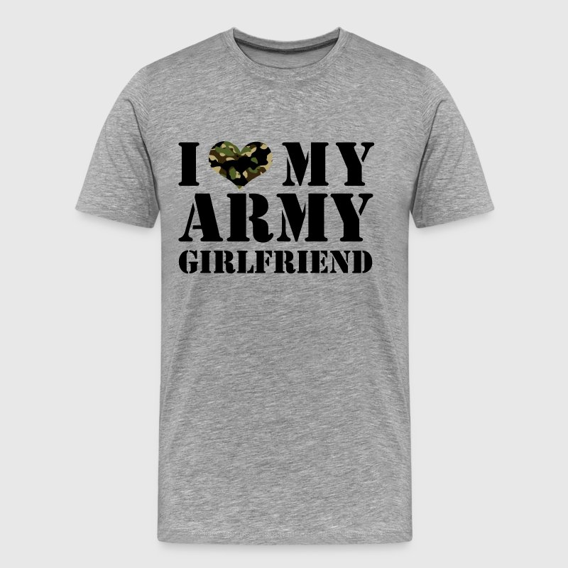 i love my army girlfriend T-Shirts - Men's Premium T-Shirt