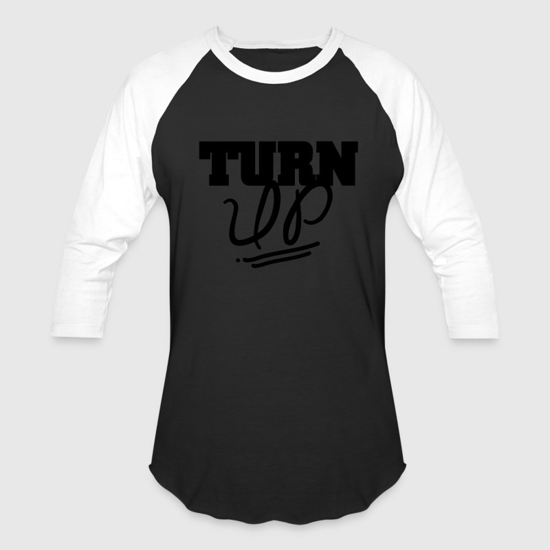 Turn Up T-Shirts - Baseball T-Shirt