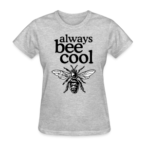 Always Bee Cool Beekeeper T-Shirt (Women Gray) - Women's T-Shirt