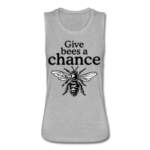 Give Bees A Chance T-Shirt (Men/Gray) - Women's Flowy Muscle Tank by Bella