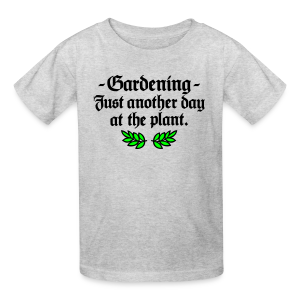 Gardening T-Shirt - Just another day at the plant (Men Gray two-color) - Kids' T-Shirt