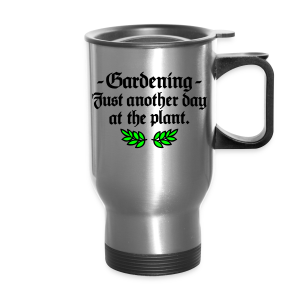 Gardening T-Shirt - Just another day at the plant (Men Gray two-color) - Travel Mug