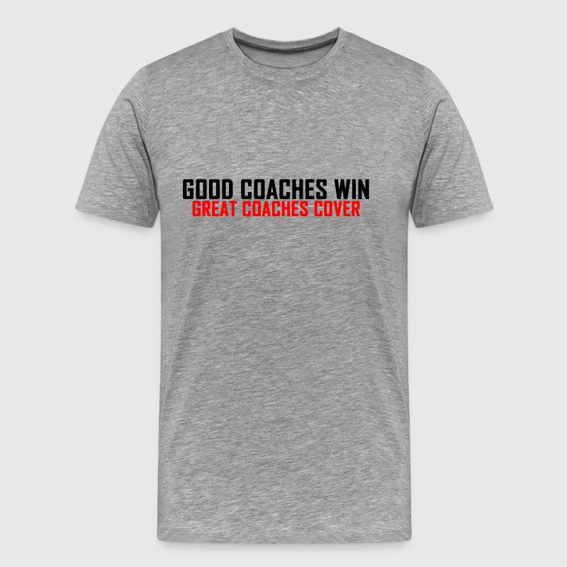 good_coaches_win__great_coaches_cover_sh - Men's Premium T-Shirt