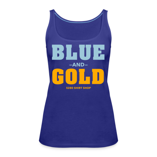 Blue And Gold - Mens T-Shirt - Women's Premium Tank Top