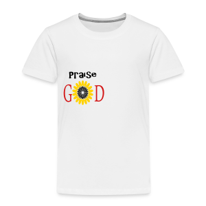 Praise God - Toddler Premium T-Shirt