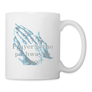 Prayer is the pathway to peace - Coffee/Tea Mug