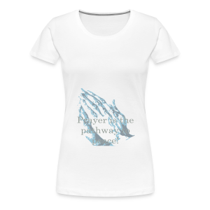 Prayer is the pathway to peace - Women's Premium T-Shirt