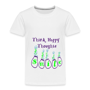 Think Happy Thoughts - Toddler Premium T-Shirt