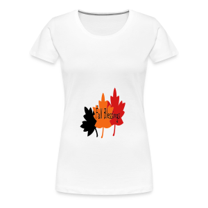 Fall Blessings - Women's Premium T-Shirt