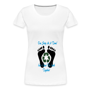 One step at a time - Women's Premium T-Shirt