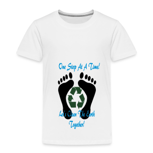 One step at a time - Toddler Premium T-Shirt