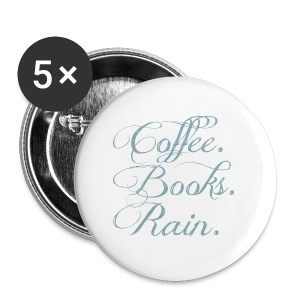 Coffee. Books. Rain. - Small Buttons