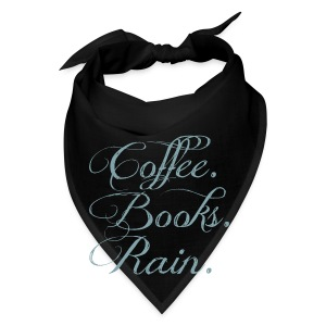 Coffee. Books. Rain. - Bandana