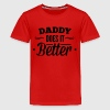 Daddy does it better Kids' Shirts - Kids' Premium T-Shirt