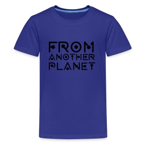 From Another Planet T-SHIRT - Kids' Premium T-Shirt