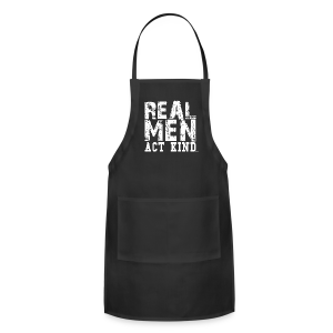Real Men Act Kind, WT - Adjustable Apron