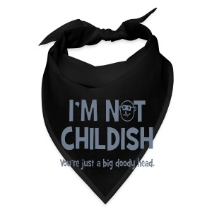 I'm Not Childish - Bandana