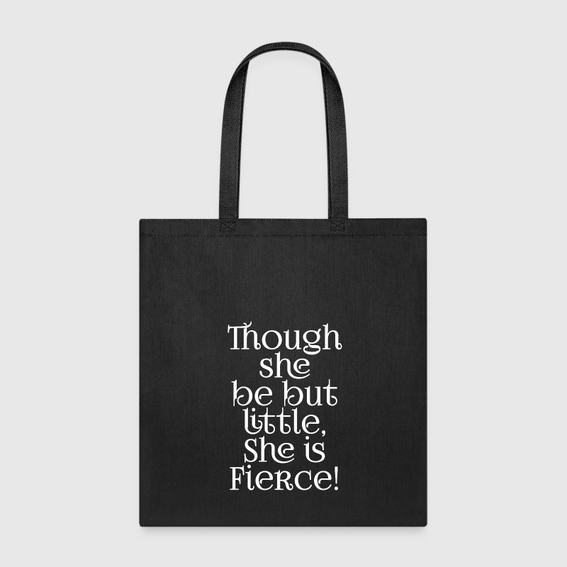 Little but Fierce Shakespeare Cool Quote Bags & backpacks - Tote Bag