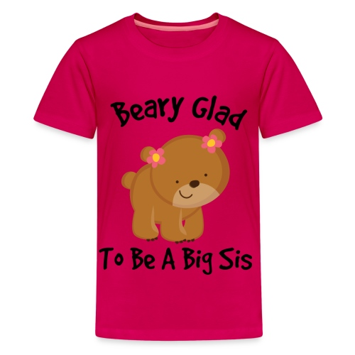 Beary Glad To Be A Sis Women's T-Shirt - Kids' Premium T-Shirt