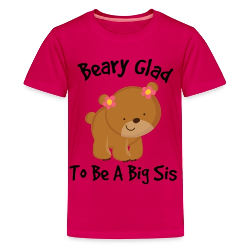 Beary Glad To Be A Sis Women's T-Shirt - Kids' Premium T-Shirt