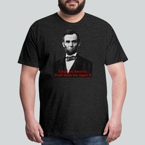Abraham Lincoln's American Pride - Men's Premium T-Shirt