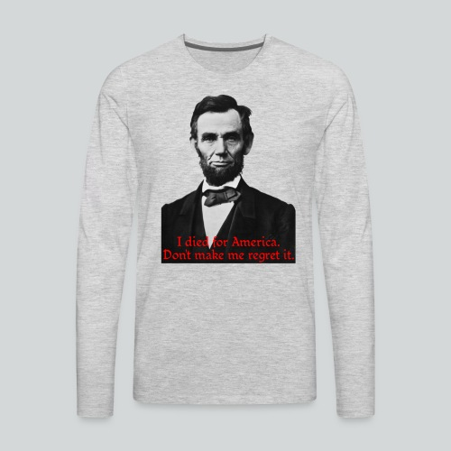Abraham Lincoln's American Pride - Men's Premium Long Sleeve T-Shirt