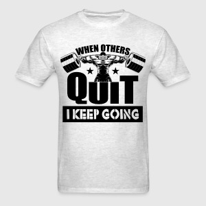 Keep Going Gym Sports - Men's T-Shirt