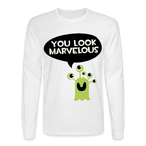 You look marvelous Monster Hoodies - Men's Long Sleeve T-Shirt