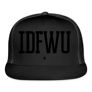 #IDFWU - Women's T-Shirt - Trucker Cap