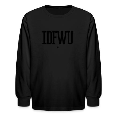 #IDFWU - Women's T-Shirt - Kids' Long Sleeve T-Shirt