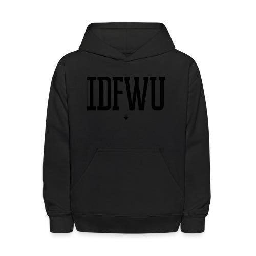 #IDFWU - Women's T-Shirt - Kids' Hoodie