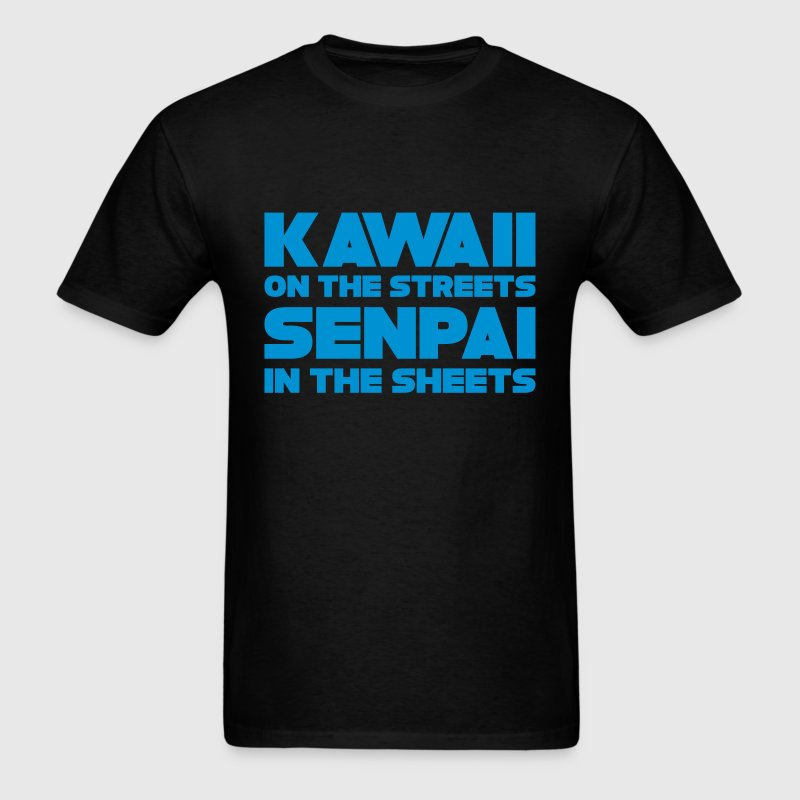 Kawaii on the Streets Senpai in the Sheets T-Shirts - Men's T-Shirt