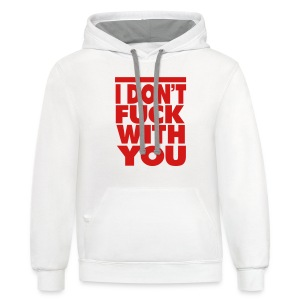 FUCK WITH YOU Women's T-Shirts - Contrast Hoodie