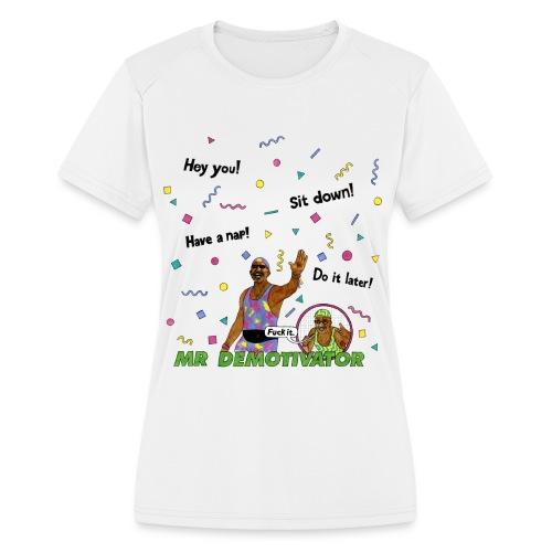 Mr. Demotivator T-shirt - Women's Moisture Wicking Performance T-Shirt