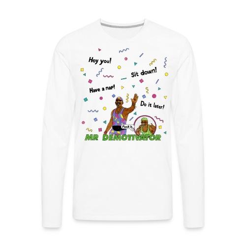 Mr. Demotivator T-shirt - Men's Premium Long Sleeve T-Shirt