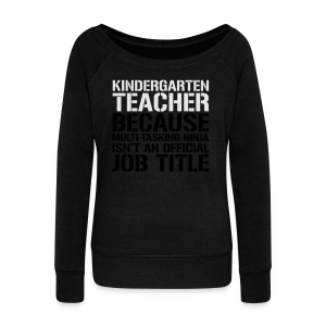 Kindergarten Teacher... Ninja Isn't an Official Job Title | White + Metallic Silver - Women's Wideneck Sweatshirt