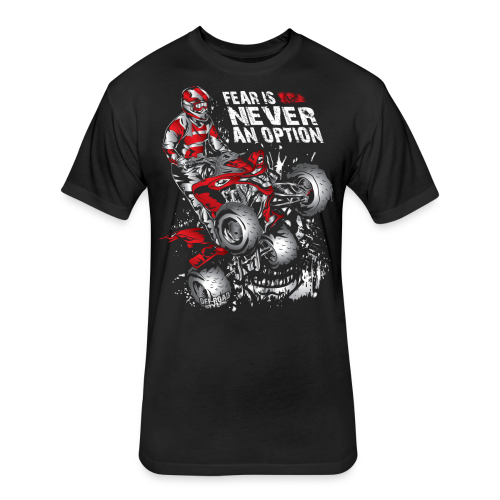 ATV Quad Never Fear - Fitted Cotton/Poly T-Shirt by Next Level