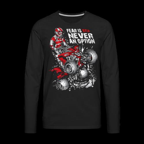 ATV Quad Never Fear - Men's Premium Long Sleeve T-Shirt