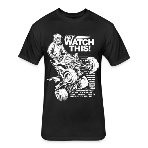 ATV Quad Watch This - Fitted Cotton/Poly T-Shirt by Next Level