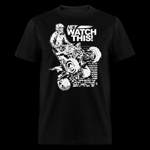 ATV Quad Watch This - Men's T-Shirt
