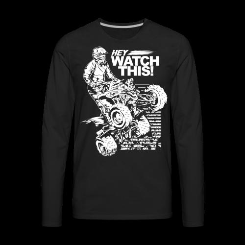 ATV Quad Watch This - Men's Premium Long Sleeve T-Shirt