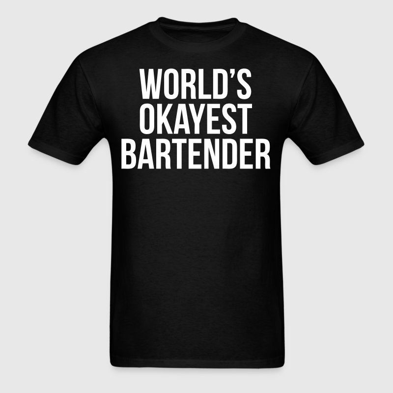 World's Okayest Bartender T-Shirts - Men's T-Shirt
