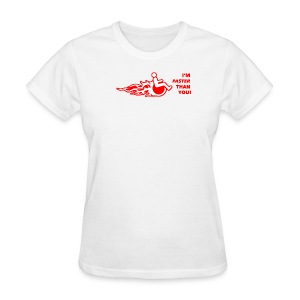 I'm faster than you - Women's T-Shirt