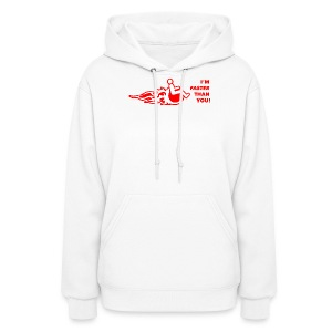 I'm faster than you - Women's Hoodie