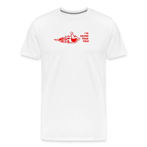 I'm faster than you - Men's Premium T-Shirt
